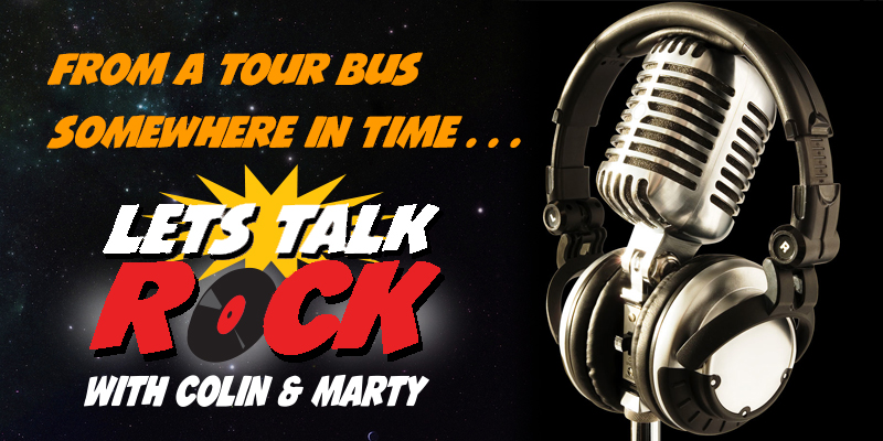 Lets Talk Rock with Colin and Marty