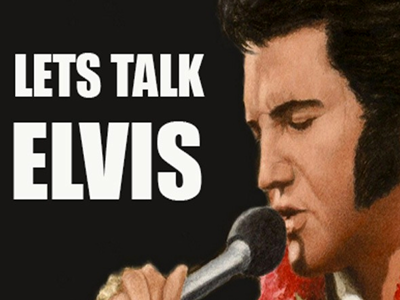 Let's Talk Elvis!